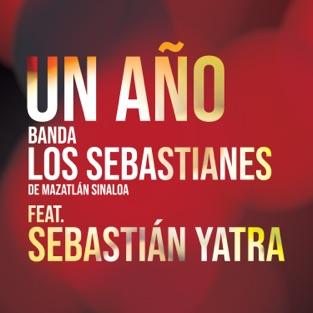 Banda Los Sebastianes – Un Año (feat. Sebastián Yatra) – Single [iTunes Plus AAC M4A]