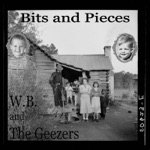 W.B. and The Geezers - Bit's and Piece's