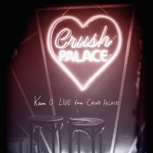 Karen O - Live from Crush Palace