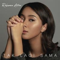 Rahmania Astrini - Tak Lagi Sama - Single