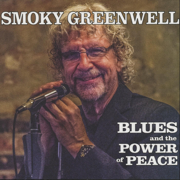 Blues and the Power of Peace - Smoky Greenwell - Smoky Greenwell
