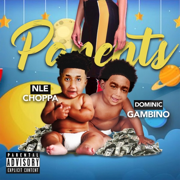 Parents (feat. NLE Choppa) - Single