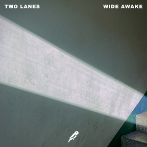 TWO LANES - Wide Awake