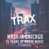 Made in Chicago - Trax 35th Anniversary