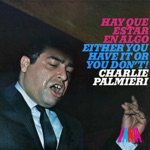 Charlie Palmieri - Either You Have It Or You Don't