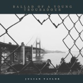 Julian Taylor - Ballad Of A Young Troubadour