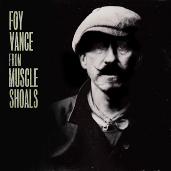 From Muscle Shoals Foy Vance album songs, reviews, credits