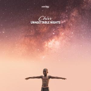 Chivv - UN4GETTABLE NIGHTS