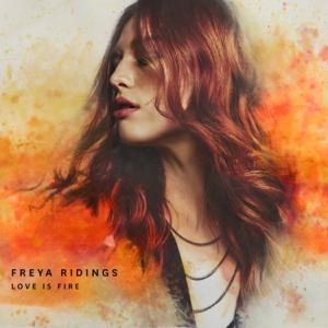 Freya Ridings - Love Is Fire (Single Version)