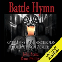 Battle Hymn: Revelations of the Sinister Plan for a New World Order (Unabridged)