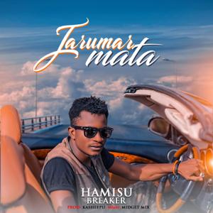 Hamisu Breaker - Jarumar Mata