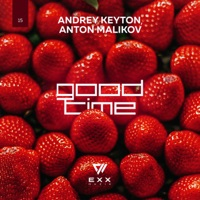 Good Time - ANDREY KEYTON - ANTON MALIKOV