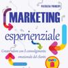 Patrizia Principi - Marketing esperienziale: Creare valore con il coinvolgimento emozionale del cliente artwork