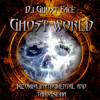 Ghost World - DJ Ghost Face
