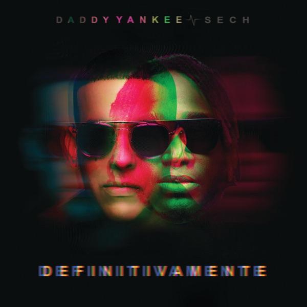 Daddy Yankee , Sech - Definitivamente