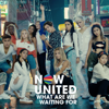 Now United - What Are We Waiting For artwork