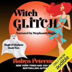 Witch Glitch: Magic and Mayhem, Book Two (Unabridged)