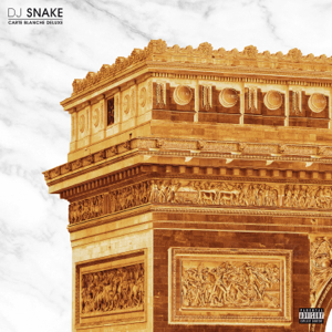 DJ Snake - Carte Blanche (Deluxe)