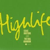 Isaac Birituro & The Rail Abandon - Highlife