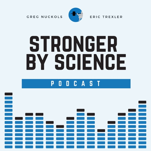 The Stronger By Science Podcast – Podcast – Podtail
