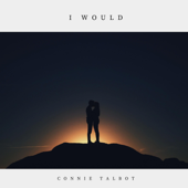 I Would - Connie Talbot