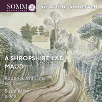 Roderick Williams & Susie Allan - Somervell: Maud & A Shropshire Lad artwork