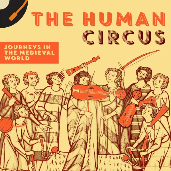 Human Circus: Journeys in the Medieval World