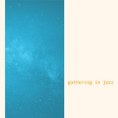 Gathering in Jazz - Kind of Green