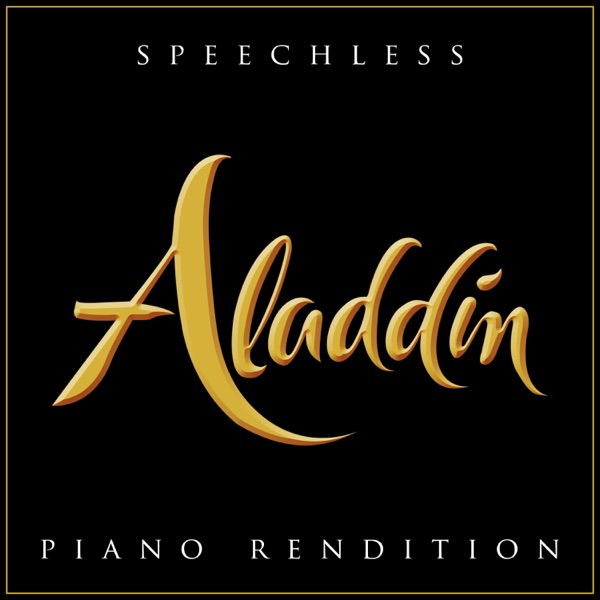Speechless (From 'Aladdin') [Piano Rendition] - Single