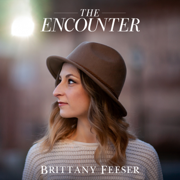 The Encounter - Brittany Feeser - Brittany Feeser