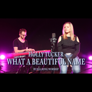 Holly Tucker - What a Beautiful Name