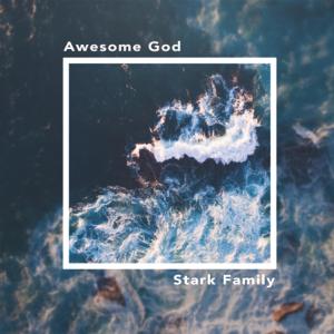 Stark Family - Awesome God