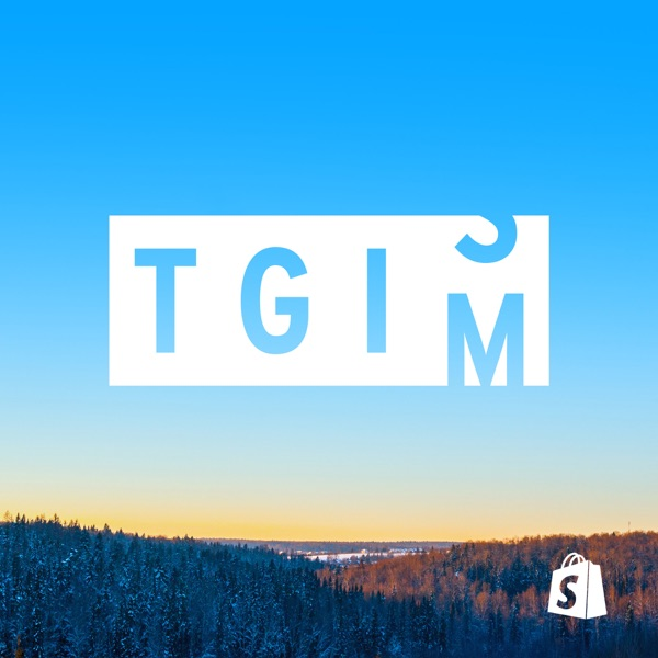 TGIM - The Essential Podcast for Ambitious Entrepreneurs