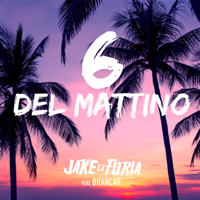 Jake La Furia - 6 del mattino (feat. Brancar) artwork