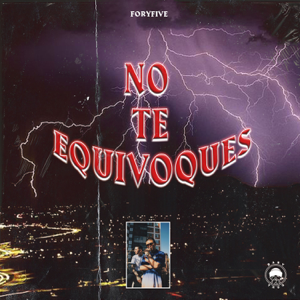 ForyFive - No Te Equivoques