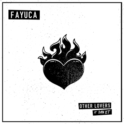 Other Lovers (feat. Dan E.T.) - Fayuca song