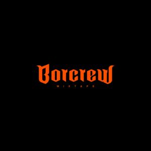 BORCREW - Borcrew Mixtape