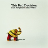 Sam Behymer & the Bowties - Melt Your Wings