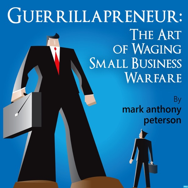 Episode 19 - Guerrillapreneur Giant Slaying: How To Make A Dollar