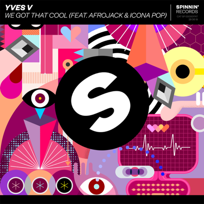 We Got That Cool (feat. Afrojack & Icona Pop) - Yves V song