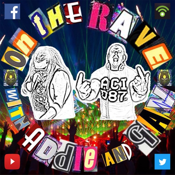 ON THE RAVE' with Addie and Gav – Podcast – Podtail