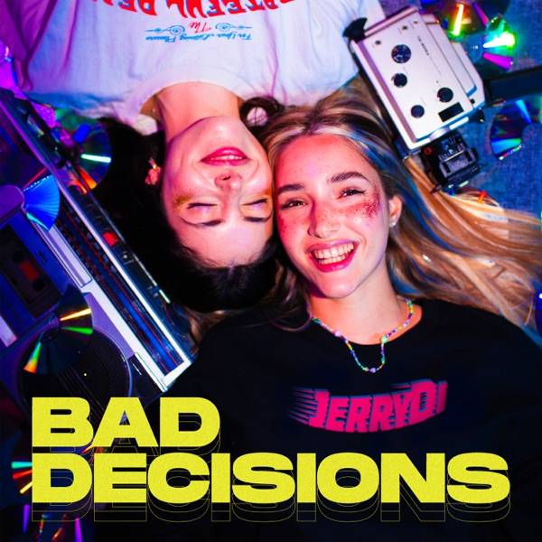 BAD DECISIONS - Single