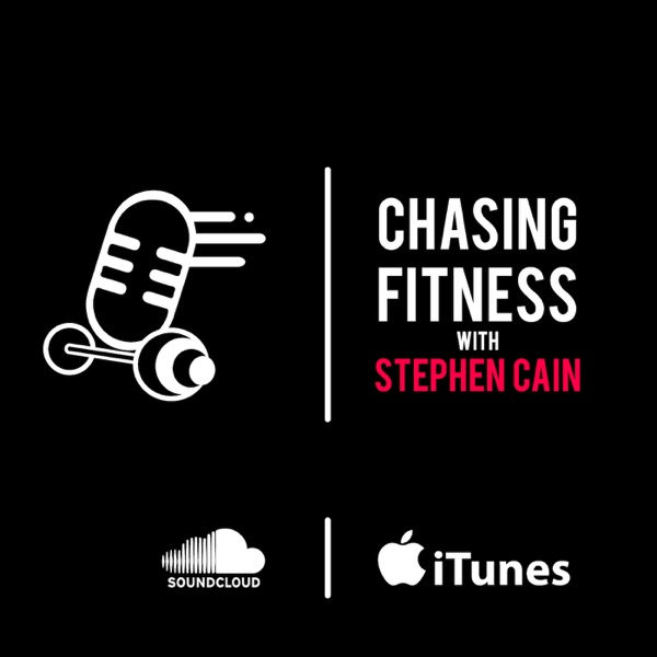 Chasing Fitness with Stephen Cain