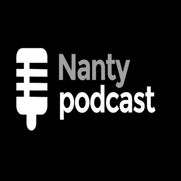 Nanty Podcast