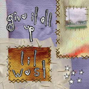 Lil West - Give It All Up