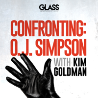Podcast cover art for Confronting: O.J. Simpson with Kim Goldman