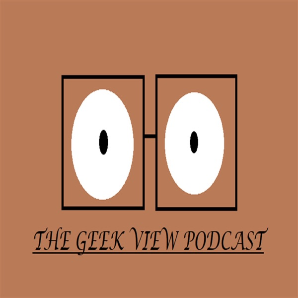 The Geek View Podcast | Listen Free on Castbox