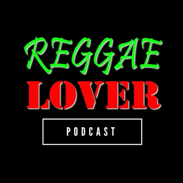 87 - Reggae Lover Podcast - Jah Cure Mix – Reggae Lover – Podcast