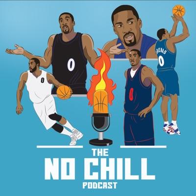 The No Chill Podcast