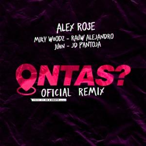 Alex Rose, Rauw Alejandro & Miky Woodz - Ontas? feat. Jd Pantoja & Juhn